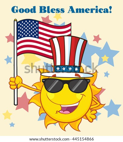 Cute Sun Cartoon Mascot Character With Sunglasses And Patriotic Hat Holding An American Flag. Vector Illustration With Background Text Good Bless America - stock vector