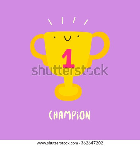 Cute Trophy character in cartoon style. Smiley golden cup for winners. You are the Champion cute vector illustration. - stock vector