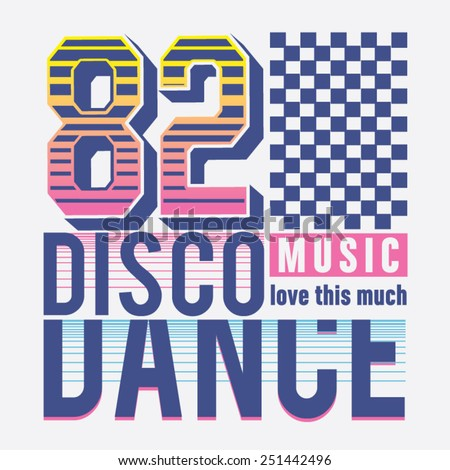 Dance Disco music typography, t-shirt graphics, vectors - stock vector