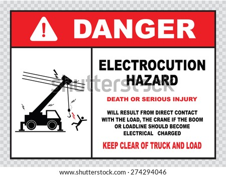 danger electrocution hazard or electrical safety sign (warning electrocution hazard, death or serious injury, keep clear of truck and load) - stock vector