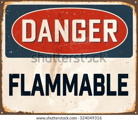 Danger Flammable - Vintage Metal Sign with realistic rust and used effects. These can be easily removed for a brand new, clean sign. - stock vector