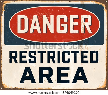 Danger Restricted Area - Vintage Metal Sign with realistic rust and used effects. These can be easily removed for a brand new, clean sign. - stock vector