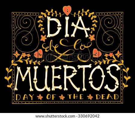 Day of the dead vector illustration set. Hand sketched lettering 'Dia de los Muertos' (Day of the Dead) for postcard or celebration design. Flowers and herbs with hand drawn typography poster - stock vector