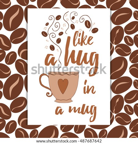 Decorative Poster With Coffee Bean On The Backgrounds And Positive Quote.  Trendy Gentler Templates For