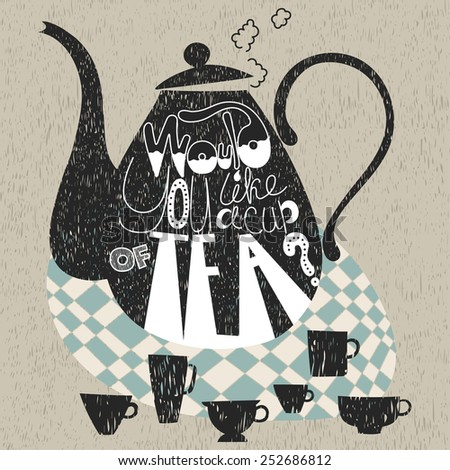 Decorative teapot and cups, would you like a cup of tea, phrase  - stock vector