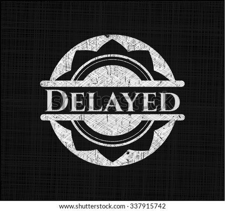 Delayed on chalkboard - stock vector