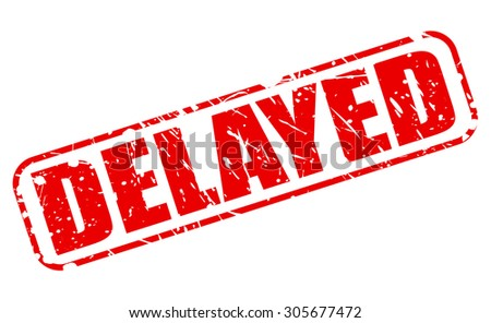 Delayed red stamp text on white - stock vector