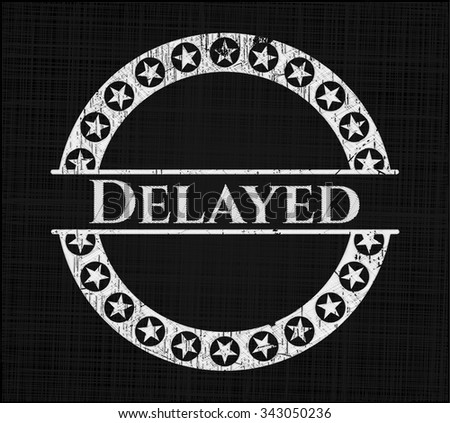 Delayed written with chalkboard texture - stock vector