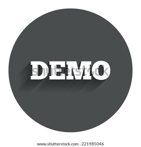 Demo sign icon. Demonstration symbol. Circle flat button with shadow. Modern UI website navigation. Vector - stock vector