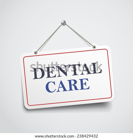dental care hanging sign isolated on white wall  - stock vector