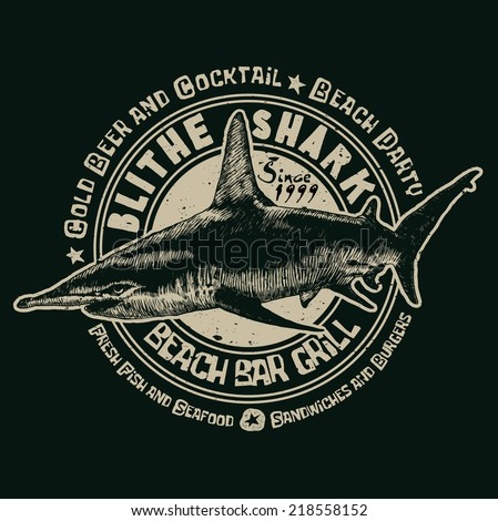 Design Blithe Shark Beach Bar and Grill for poster or t-shirt print with shark, fonts and textures. vector illustration. grunge effect in separate layer. - stock vector