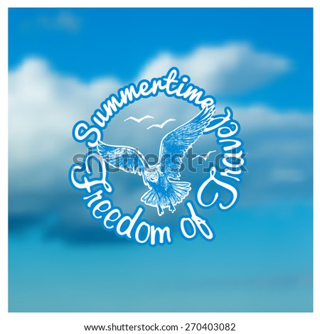 """Design """"Summertime Freedom of Travel"""" with seagull and clouds in the blue sky. typography vector illustration. - stock vector"""