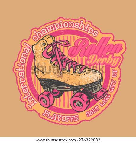 "Design t-shirt  ""Roller Derby. International Championships"" with retro roller skate and vintage fonts. vector illustration.  - stock vector"