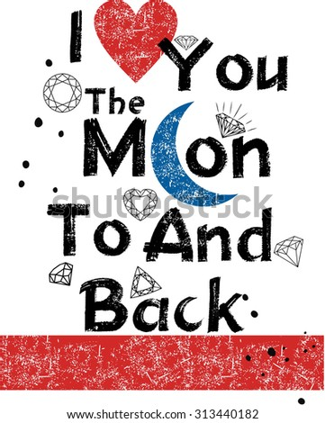 Design vector I love you to the moon and back - stock vector