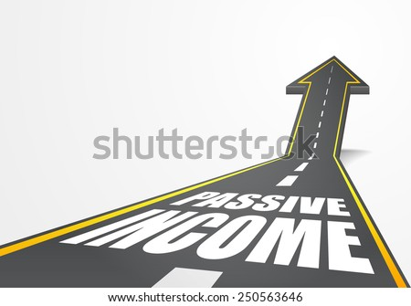 detailed illustration of a highway road going up as an arrow with Passive Income text, eps10 vector - stock vector