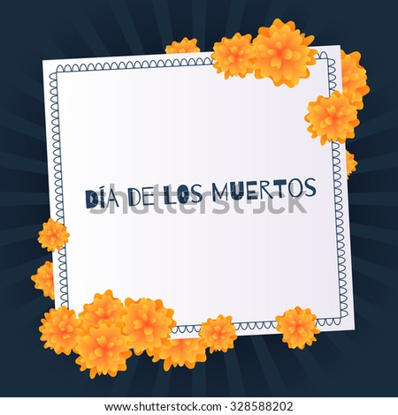 Dia de muertos Day of the dead background with marigolds. - stock vector