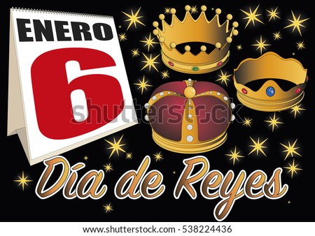 Dia de reyes magos. three wise men day date in the calendar. January, 6, Spanish tradition