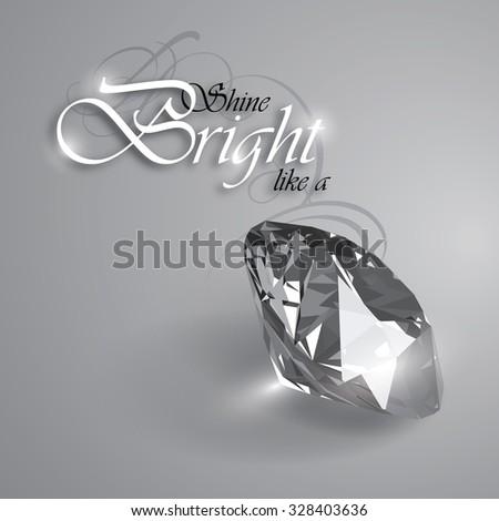 Diamond illustration 1 of 2.Shine Bright like a Diamond. - stock vector