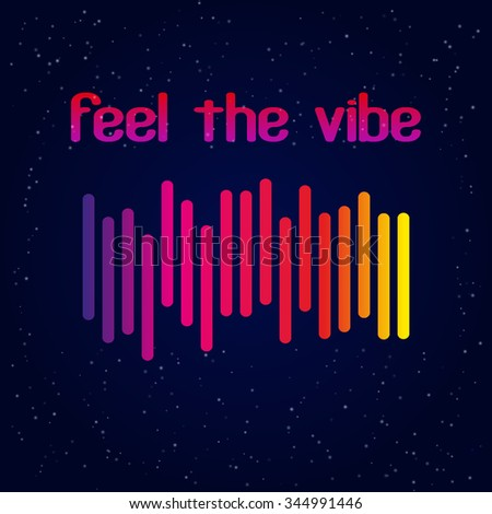 """Digital simple equalizer (sound wave) with text """"Feel the vibe"""" and retro disco stage. Vector illustration - stock vector"""