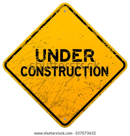 Dirty Under Construction Sign - stock vector