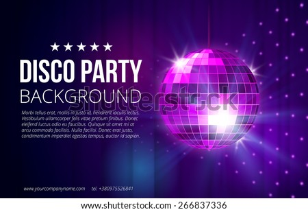 Disco party background. Ball, nightclub and nightlife, bright and shine sphere, vector illustration - stock vector