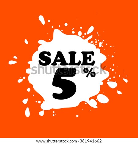 Discount on white blot. Colored blot. Orange color backgraund. Discount 5 percent. Discount 5 percent. Vector label. Five percent sale. - stock vector