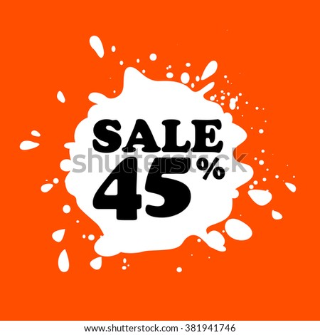 Discount on white blot. Colored blot. Orange color backgraund. Discount 45 percent. Discount 45 percent. Vector label. Forty five percent sale. - stock vector