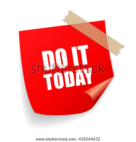 Do it today remind sticker vector illustration isolated on white background
