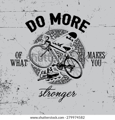 Do more of what makes you stronger label logo design with illustrated bicycle, roller and skate on circle pattern - stock vector