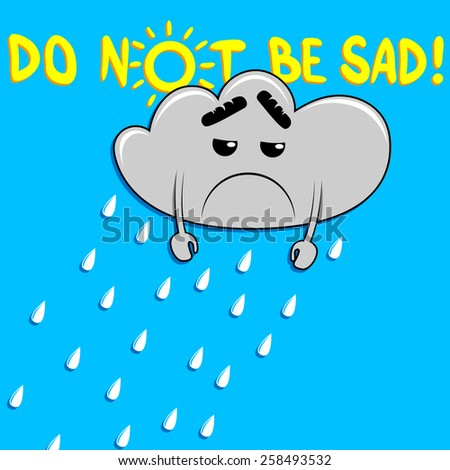 do not be sad cloud - stock vector