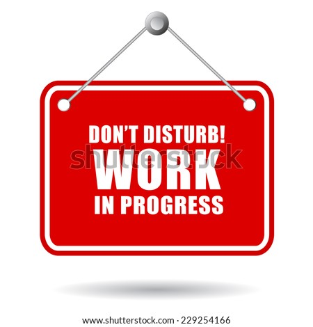 Do not disturb, work in progress - stock vector
