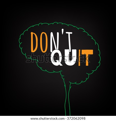 do not quit motivation clever ideas in the brain poster text lettering of an inspirational