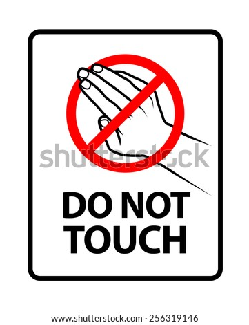 Do Not Touch. An office/business sign formatted to fit within the proportions of an A4 or Letter page.  - stock vector