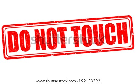 Do not touch grunge rubber stamp on white, vector illustration - stock vector
