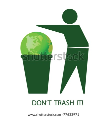 Do not trash the planet isolated on white background - stock vector