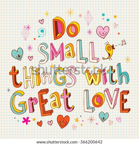 Do small things with great love inspirational print printable art hand drawn typography poster motivation quote - stock vector