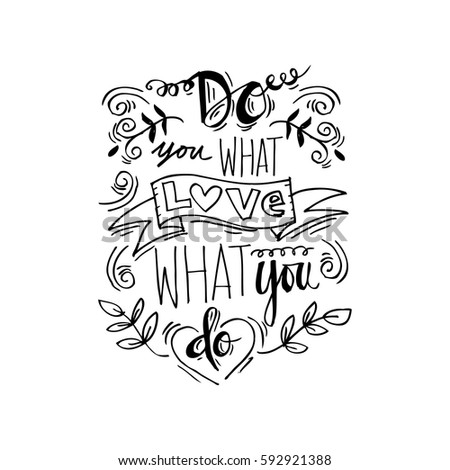 Do What You Love Love What You Do Quote Simple Do What You Love Love What Stock Vector 592921388  Shutterstock