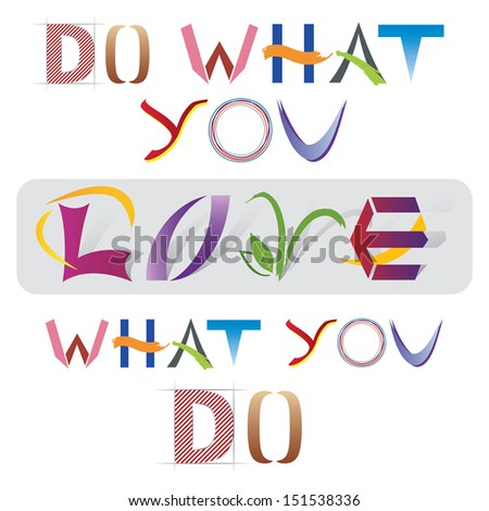 Do What You Love Quote - Various Letter Elements and Icons - Multicolored Letter Icons - stock vector