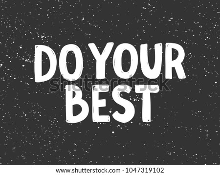 Do your best typography lettering calligraphy stock vector