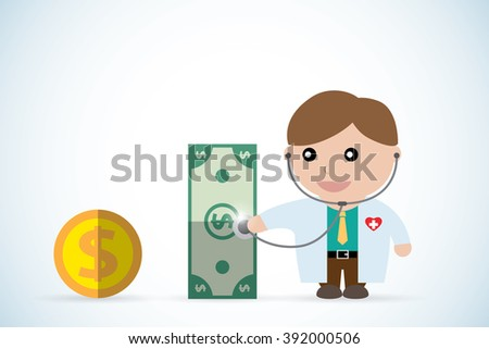 doctor holding stethoscope to check money health, business concept - stock vector
