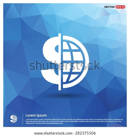 Dollar currency symbol with world globe icon - abstract logo type icon - blue polygonal background. Vector illustration - stock vector