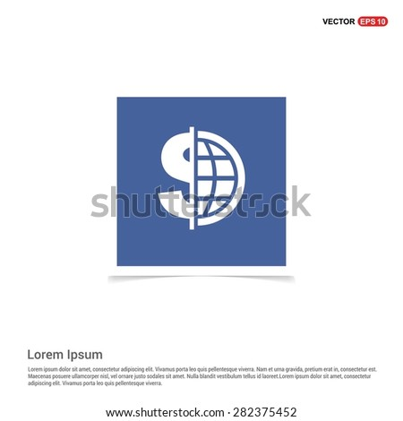 Dollar currency symbol with world globe icon - abstract logo type icon - blue sticker background. Vector illustration - stock vector
