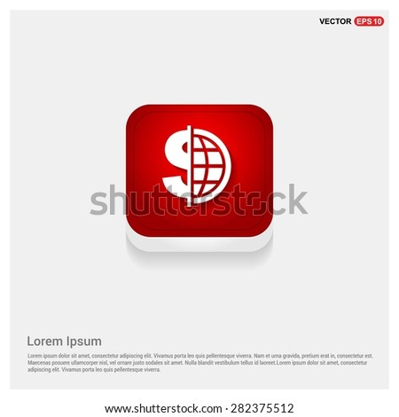 Dollar currency symbol with world globe icon - abstract logo type icon - Red abstract 3d button with light board and shadow on gray background. Vector illustration - stock vector