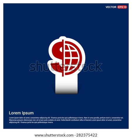 Dollar currency symbol with world globe icon - abstract logo type icon - Red & white sticker icon on blue background. Vector illustration - stock vector