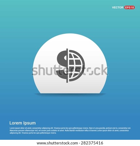 Dollar currency symbol with world globe icon - abstract logo type icon - white sticker on blue background. Vector illustration - stock vector
