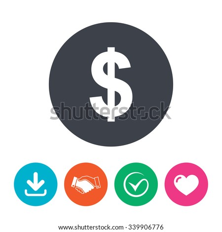 Dollars sign icon. USD currency symbol. Money label. Download arrow, handshake, tick and heart. Flat circle buttons. - stock vector