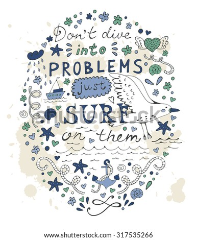 Don t dive into problems just surf on them. Hand drawn quote lettering. - stock vector
