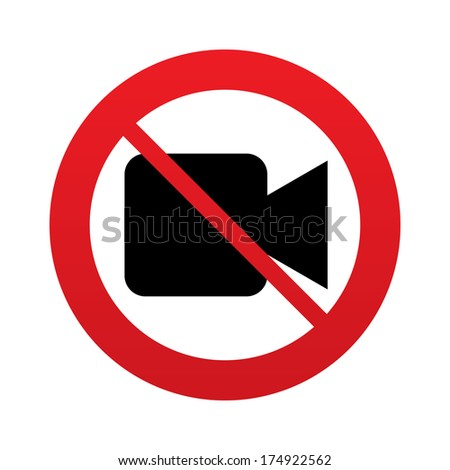 Don`t shoot video. Video camera sign icon. Red prohibition sign. Stop symbol. Vector