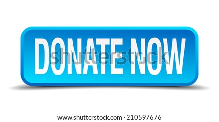 donate now blue 3d realistic square isolated button - stock vector