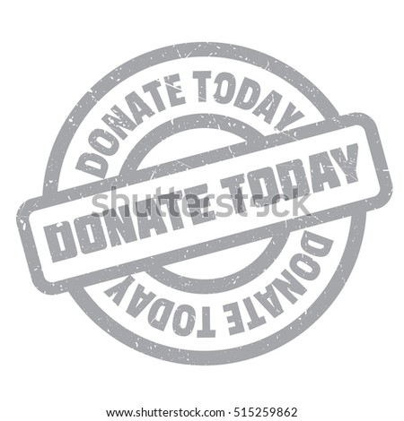 Donate Today rubber stamp. Grunge design with dust scratches. Effects can be easily removed for a clean, crisp look. Color is easily changed.